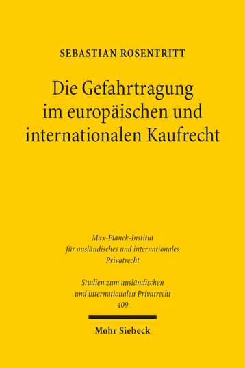 Die Gefahrtragung im europäischen und internationalen Kaufrecht