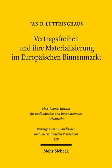 Vertragsfreiheit und ihre Materialisierung im Europäischen Binnenmarkt