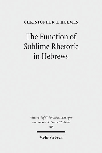 The Function of Sublime Rhetoric in Hebrews