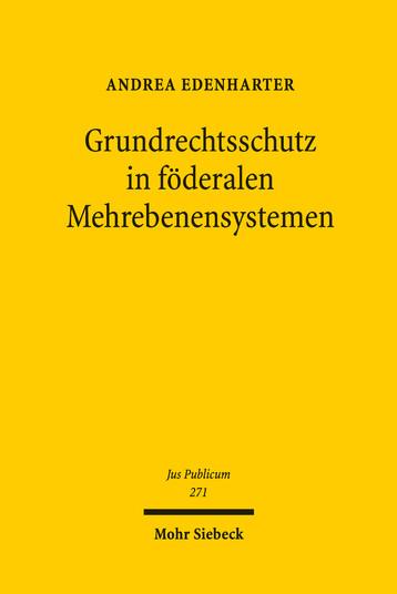 Grundrechtsschutz in föderalen Mehrebenensystemen