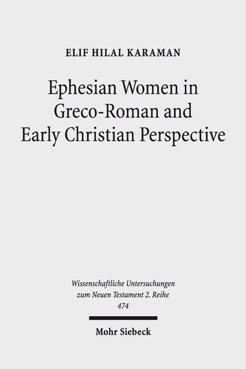 Ephesian Women in Greco-Roman and Early Christian Perspective