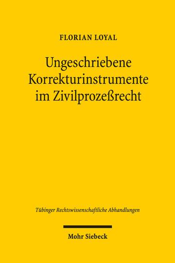 Ungeschriebene Korrekturinstrumente im Zivilprozeßrecht