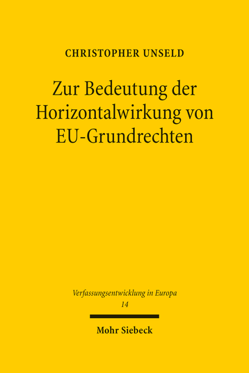 Zur Bedeutung der Horizontalwirkung von EU-Grundrechten