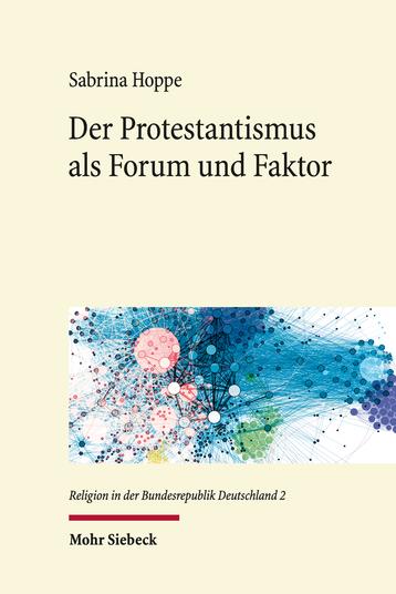 Der Protestantismus als Forum und Faktor