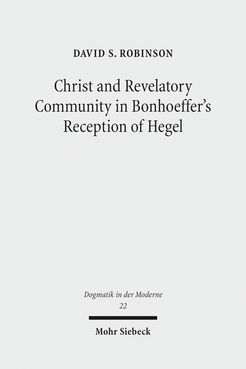 Christ and Revelatory Community in Bonhoeffer's Reception of Hegel