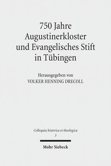 750 Jahre Augustinerkloster und Evangelisches Stift in Tübingen