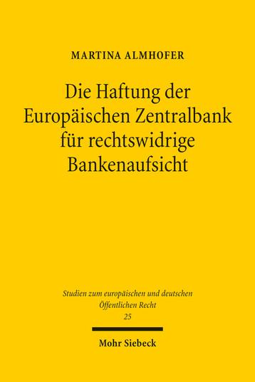Die Haftung der Europäischen Zentralbank für rechtswidrige Bankenaufsicht