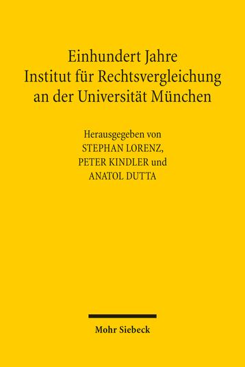 Einhundert Jahre Institut für Rechtsvergleichung an der Universität München