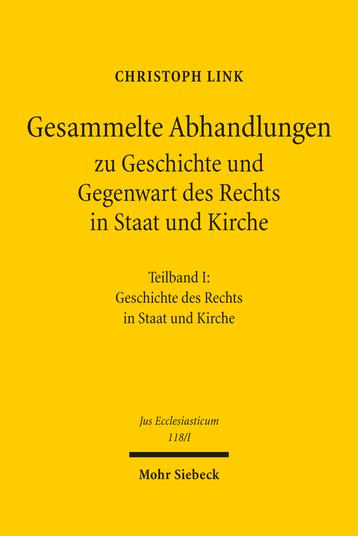 Gesammelte Abhandlungen zu Geschichte und Gegenwart des Rechts in Staat und Kirche