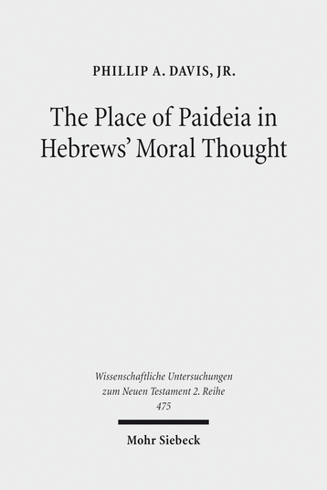 The Place of Paideia in Hebrews' Moral Thought
