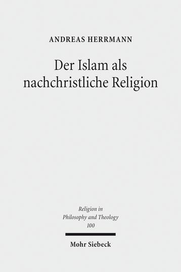 Der Islam als nachchristliche Religion