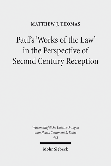 Paul's 'Works of the Law' in the Perspective of Second Century Reception