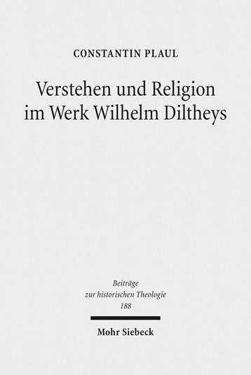Verstehen und Religion im Werk Wilhelm Diltheys