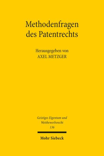 Methodenfragen des Patentrechts