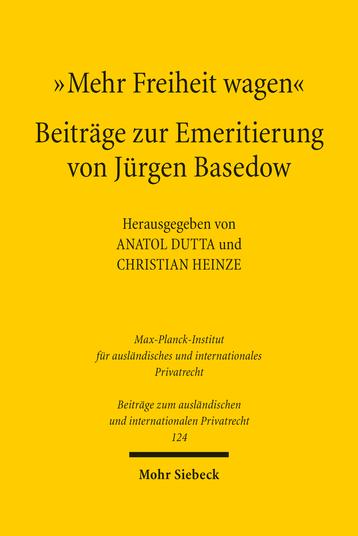 »Mehr Freiheit wagen« – Beiträge zur Emeritierung von Jürgen Basedow