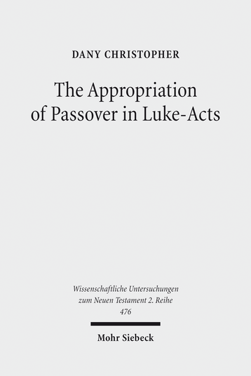The Appropriation of Passover in Luke-Acts