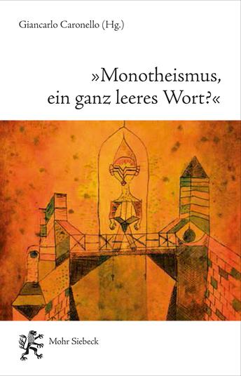 »Monotheismus, ein ganz leeres Wort?«