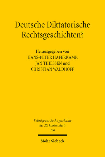 Deutsche Diktatorische Rechtsgeschichten?