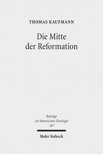 Die Mitte der Reformation