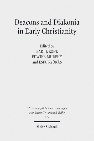 Deacons and Diakonia in Early Christianity