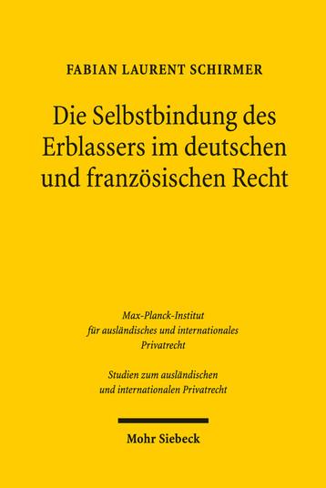 Die Selbstbindung des Erblassers im deutschen und französischen Recht