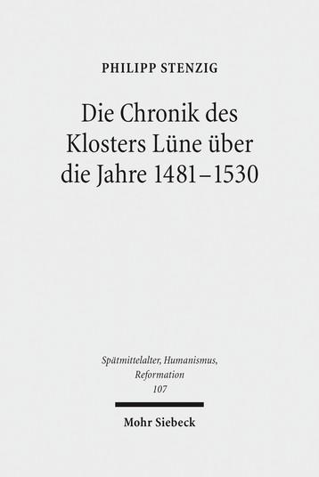 Die Chronik des Klosters Lüne über die Jahre 1481–1530