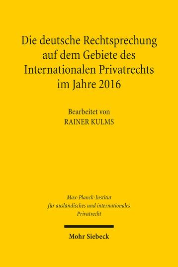 Die deutsche Rechtsprechung auf dem Gebiete des Internationalen Privatrechts im Jahre 2016