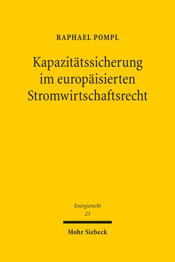 Kapazitätssicherung im europäisierten Stromwirtschaftsrecht