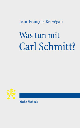 Was tun mit Carl Schmitt?