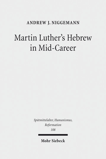 Martin Luther's Hebrew in Mid-Career
