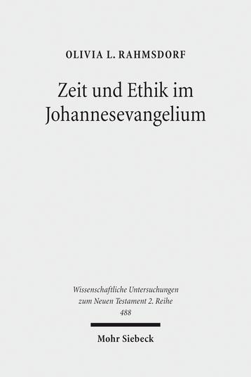 Zeit und Ethik im Johannesevangelium