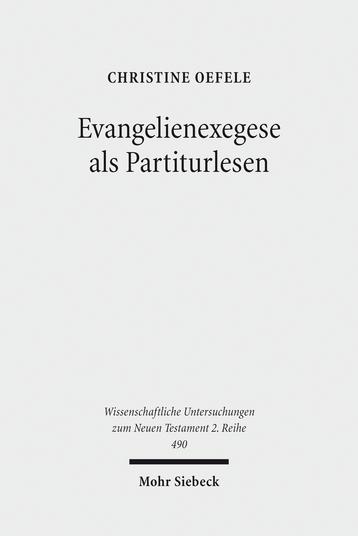 Evangelienexegese als Partiturlesen