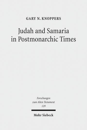 Judah and Samaria in Postmonarchic Times