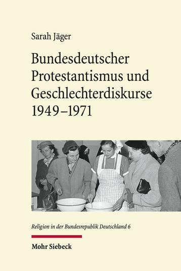 Bundesdeutscher Protestantismus und Geschlechterdiskurse 1949–1971