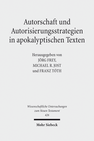 Autorschaft und Autorisierungsstrategien in apokalyptischen Texten