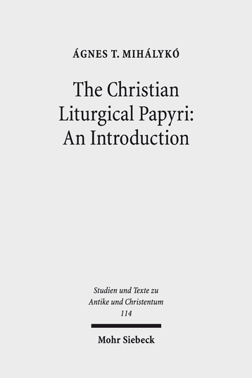 The Christian Liturgical Papyri: An Introduction