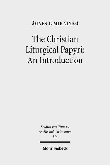 The Christian Liturgical Papyri: An Introduction