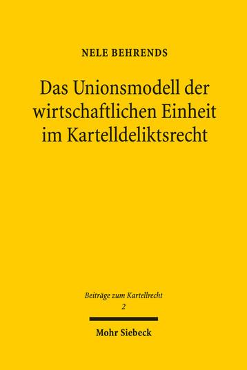 Das Unionsmodell der wirtschaftlichen Einheit im Kartelldeliktsrecht