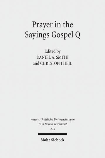 Prayer in the Sayings Gospel Q