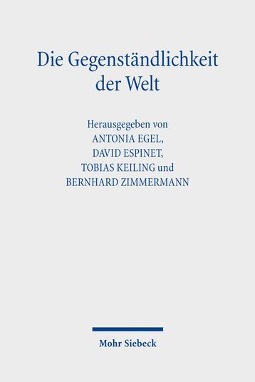 Die Gegenständlichkeit der Welt: Festschrift für Günter Figal zum 70. Geburtstag Book Cover