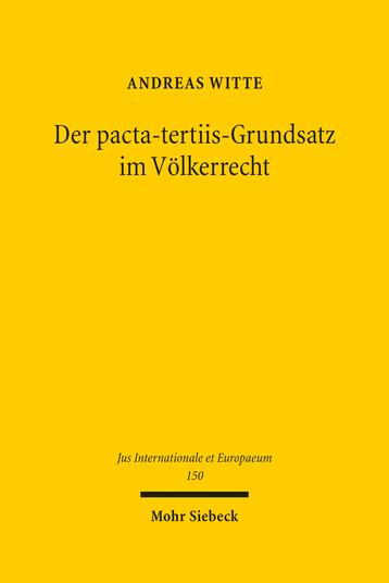 Der pacta-tertiis-Grundsatz im Völkerrecht