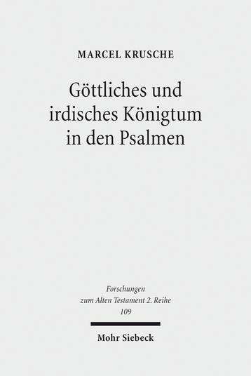Göttliches und irdisches Königtum in den Psalmen
