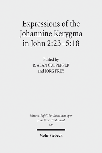 Expressions of the Johannine Kerygma in John 2:23–5:18