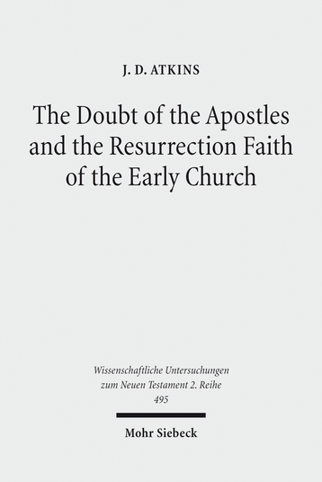 The Doubt of the Apostles and the Resurrection Faith of the Early Church