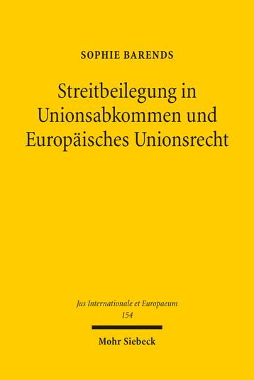 Streitbeilegung in Unionsabkommen und Europäisches Unionsrecht