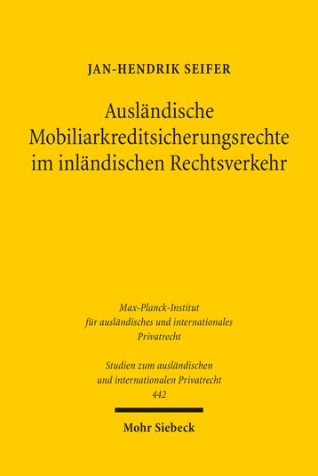 Ausländische Mobiliarkreditsicherungsrechte im inländischen Rechtsverkehr