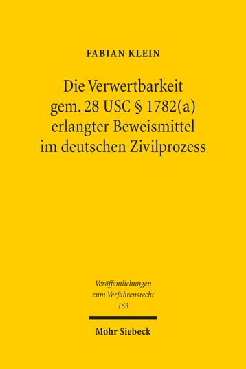 Die Verwertbarkeit gem. 28 USC § 1782(a) erlangter Beweismittel im deutschen Zivilprozess