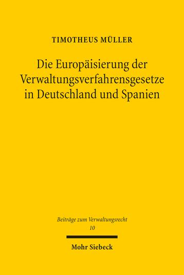 Die Europäisierung der Verwaltungsverfahrensgesetze in Deutschland und Spanien