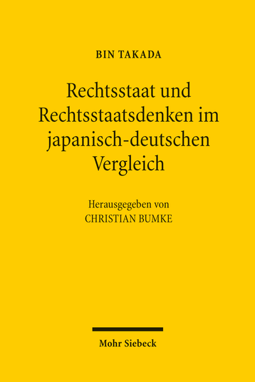 Rechtsstaat und Rechtsstaatsdenken im japanisch-deutschen Vergleich