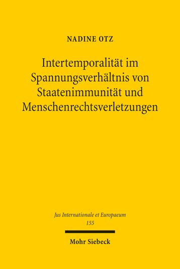 Intertemporalität im Spannungsverhältnis von Staatenimmunität und Menschenrechtsverletzungen